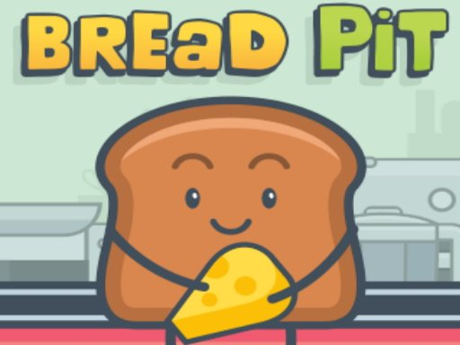 Play Bread Pit Game