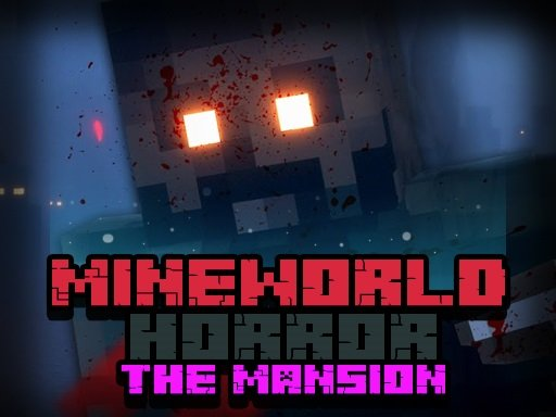 Play MineWorld Horror The Mansion Game