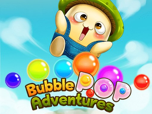 Play Game Bubble Pop Adventures Game