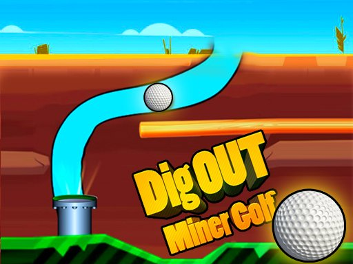 Play Dig Out Miner Golf Game