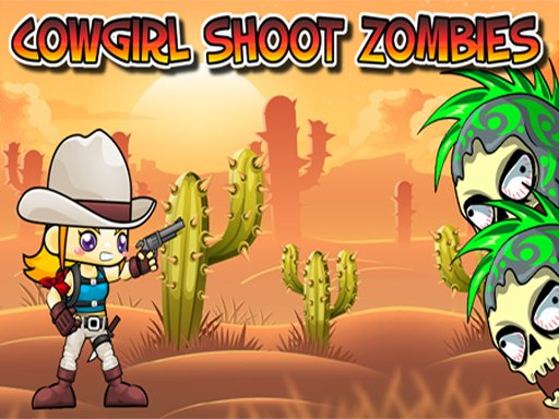 Play Cowgirl Shoot Zombies Game