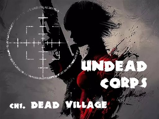 Play Undead Corps – Dead Village Game