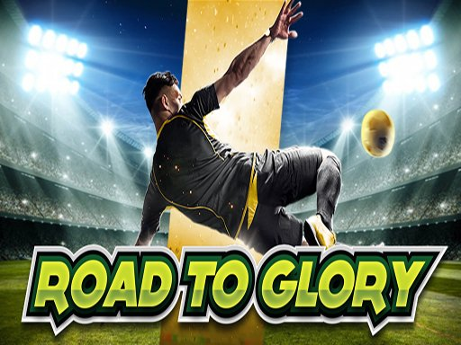 Play Road to Glory Game