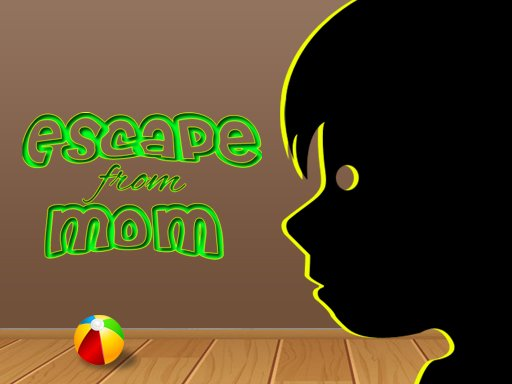 Play Escape from Mom Game
